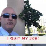 I Quit My Job!